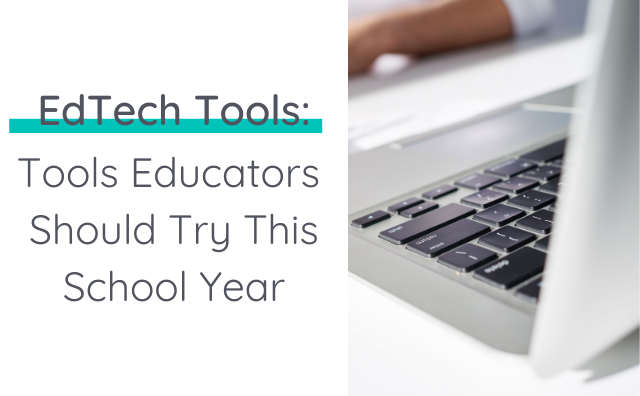 EdTech Tools Educators Should Try This School Year