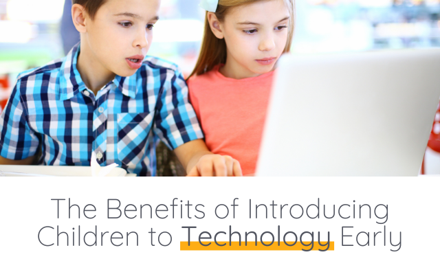 The Benefits of Introducing Children to Technology Early