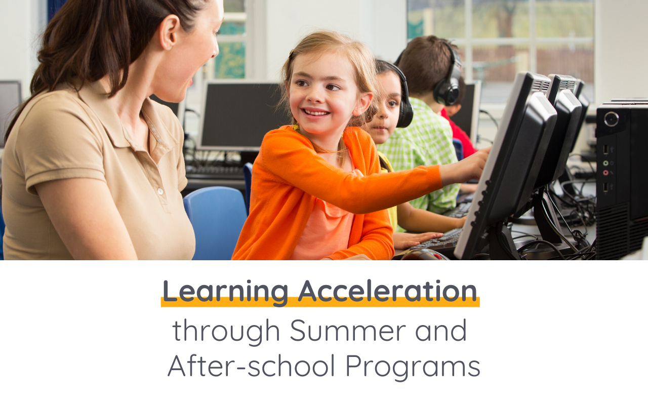 Learning Acceleration through Summer and After-school Programs