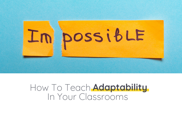 How To Teach Adaptability In Your Classroom