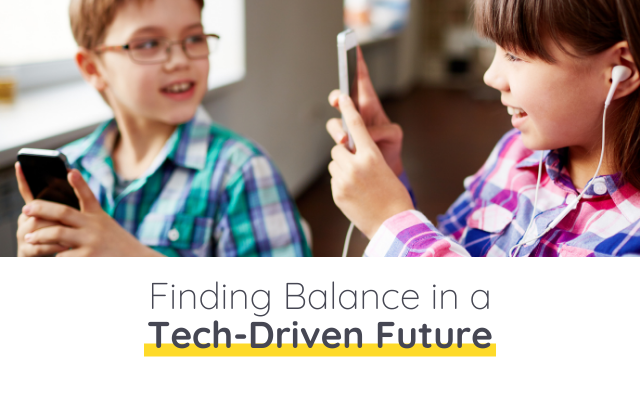 How To Find Balance in a Tech-Driven Future