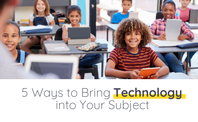 Bring Technology Into Your Subject in Five Ways